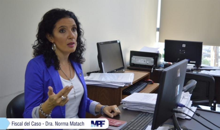 Fiscal del caso Dra. Norma Matach.